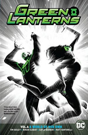 Green Lanterns Vol. 6: A World Of Our Own