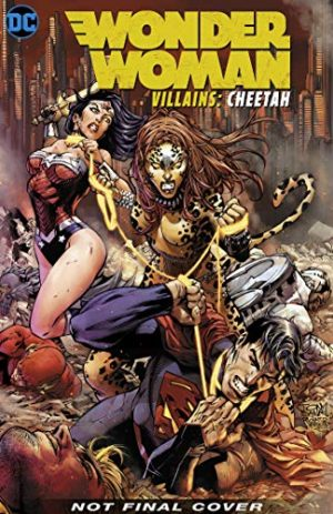 Wonder Woman: The Cheetah (wonder Woman Villains: Cheetah)