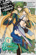 Is It Wrong to Try to Pick Up Girls in a Dungeon? On the Side: Sword Oratoria, Vol. 5 (manga)