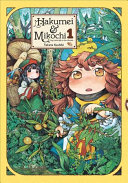 Hakumei & Mikochi: Tiny Little Life in the Woods, Vol. 1