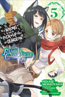 Is It Wrong to Try to Pick Up Girls in a Dungeon? Familia Chronicle Episode Lyu, Vol. 5 (manga)