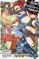Is It Wrong to Try to Pick Up Girls in a Dungeon? On the Side: Sword Oratoria, Vol. 9 (manga)